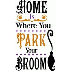 Silhouette Design Store - View Design home is where you park your broom cricut halloween ideas Halloween Labels, Halloween Quotes, Halloween Signs, Halloween Crafts, Halloween Vinyl, Halloween Witches, Halloween Stuff, Fall Crafts, Halloween Ideas