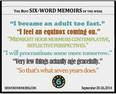 Presenting the best #SixWords from Sept 20th-26th, examining time. http://sixwordmemoirs.com/about/very-few-things-actually-age-gracefully-the-best-six-word-memoirs-of-the-week/