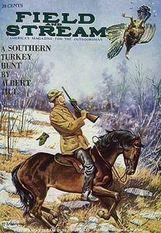 Field & Stream Cover Gallery: 43 Hunting Classics, From 1899 to 1928 Hunting Magazines, Fishing Magazines, Hunting Art, Turkey Hunting, Wildlife Paintings, Wildlife Art, Outdoor Life Magazine, Magazine Art, Magazine Covers