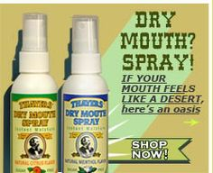 If your mouth feels like a desert, here's an oasis. Hilarious! Welcome to Thayer's Natural Remedies