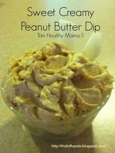 Sweet Creamy Peanut Butter Dip (S) and an interesting dipping idea...