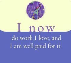 I now do work I love, and I am well paid for it. ~ Louise L. Hay http://www.loapower.net/loa-power-opens-door-new-life/