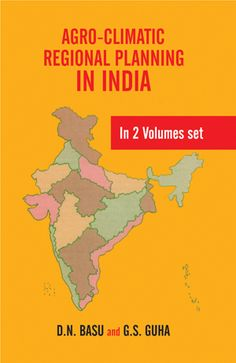 Agro-climatic regional planning in India by Gauri Guha, S600.64.I4 A36 1996