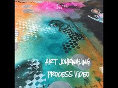 "Studio Time 24 - ""Play Like a Child'' mixed media art journal tutorial YOU can do! - YouTube"
