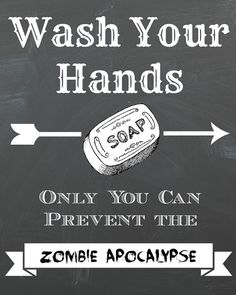 Free Printable: Wash Hands to Prevent Zombie Apocalypse