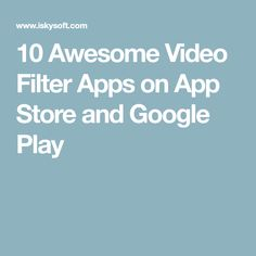 10 Awesome Video Filter Apps on App Store and Google Play