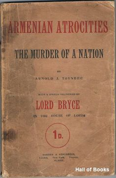 Armenian Atrocities: The Murder Of A Nation by Arnold J. Toynbee