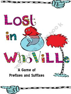 Dr. Suess Lost in Whoville A Game of Prefixes and Suffixes