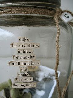 jar of your sweetest memories ~ photos, receipts, stubs, dried flowers, etc. May want to add notes for the grandkids to understand in future years.