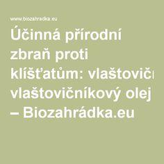 Účinná přírodní zbraň proti klíšťatům: vlaštovičníkový olej – Biozahrádka.eu Health Fitness, Tuna, Fitness, Health And Fitness