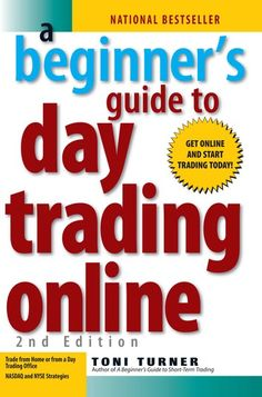 Day Trading For Beginners- Become An Intelligent Day Trader. Learn Day Trading Strategies, Tools and Tactics, Trading Psychology and Discipline Trading Quotes, Online Trading, Day Trader, Financial Markets, Trading Strategies, Forex Trading, Reading Online, Make Money Online, Books To Read