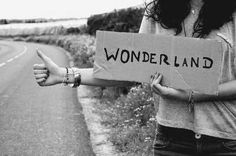• we found Wonderland, you and I got lost in it. And life was never worst but never better •