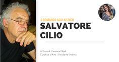 5 Domande agli Artisti: Le Risposte di Salvatore Cilio