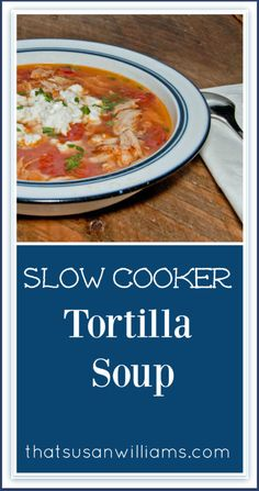 Slow Cooker Tortilla Soup Recipe