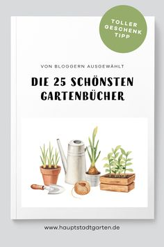 Die schönsten, besten, tollsten, liebesten Gartenbücher. Vorgestellt von Bloggern. Ein Gartenbuch ist auch ein tolles Geschenk für Gartenfreunde und Menschen, die Pflanzen lieben. Zu Weihnachten, zum Geburtstag, aber auch als Mitbringsel. Gardening, Indoor Plants, Place Card Holders, Green, Flowers, Zero Waste, Books, Inspiration, Gardens