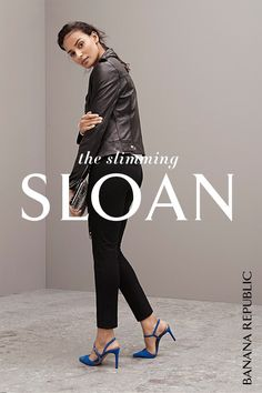 Here are the reasons we love the Sloan: They're shape-smoothing, body-lengthening and butt-lifting- creating the most flattering pant. Using innovative fabric combined with exceptional fit, they're your perfect pant. Only at Banana Republic. SHOP NOW.