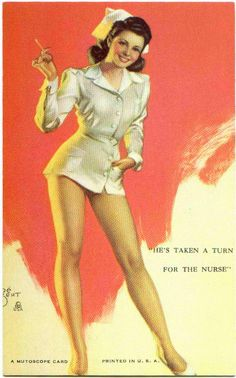 Hes Taken A Turn For The Nurse We Love The Plays On Words Of The Old Time Vintage Pin Up Paintings The Clever Captions And Poetry Always Added A Fun