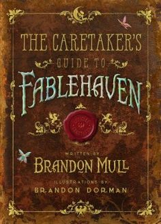 An encyclopedia of the creatures, characters, artifacts, items, and places found of the Fablehaven series.