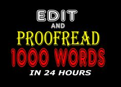 How sad would it be to discover that readers actually lost interest in your write up or book because of minor errors in grammar and spelling? That is why I am here to proofread and edit your document up to 1,000 words in less than 24 hours. You have definitely come to the right gig … Continue reading Proofread and edit your book →