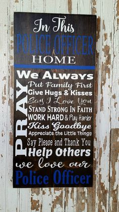 In This Police Officer Home. Thin Blue Line. In This Police Officer Home. Thin Blue Line. Law Enforcement Sign, Sheriff, Blue L Police Sign, Police Humor, Police Officer Gifts, Blue Line Police, Thin Blue Line Flag, Thin Blue Lines, Funny Police Pictures, Police Crafts, Retirement Gifts For Men