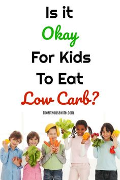 Is It Okay For Kids To Eat Low Carb? Are you worried about feeding your kids a low carb way of eating? If so, read here to learn if it's okay or not.