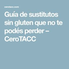 Guía de sustitutos sin gluten que no te podés perder – CeroTACC Gluten Free, No Flour Recipes, How To Make, Tarts, Healthy, Kitchens, Glutenfree