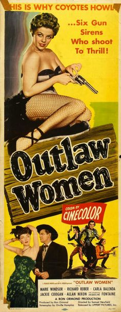 Jacqueline Fontaine, Richard Rober, and Marie Windsor in Outlaw Women Western Film, Western Movies, Good Girl, Classic Movie Posters, Classic Movies, Old Movies, Vintage Movies, Outlaw Women, Marie Windsor