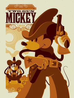"2011 ""Two-Gun Mickey"" - Silkscreen Movie Poster by Tom Whalen Tom Whalen, Cartoon Posters, Cartoon Cartoon, Cartoon Movies, Movie Posters, Retro Posters, Disney Kunst, Disney Art, Walt Disney"