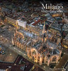 "M<3 Fabio Polosa ""Milano vista dal cielo. Milano as seen from the sky"" | Fabiano Gruppo Editoriale"