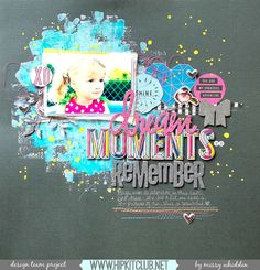 Moments to Remember *Hip Kit Club* - Scrapbook.com