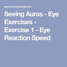 Seeing Auras - Eye Exercises - Exercise 1 - Eye Reaction Speed