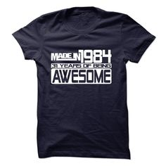 Made In 1984 - 31 Years Of Being Awesome T Shirts, Hoodies. Check price ==► https://www.sunfrog.com/Birth-Years/Made-In-1984--31-Years-Of-Being-Awesome--10151250-Guys.html?41382 $21.99
