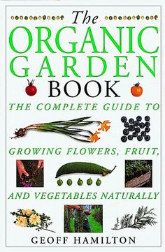 g8 pictures: The Organic Garden Book (American Horticultural « LibraryUserGroup.com – The Library of Library User Group