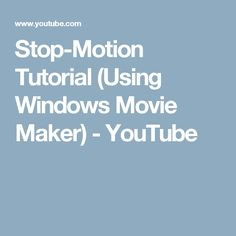 Stop-Motion Tutorial (Using Windows Movie Maker) - YouTube