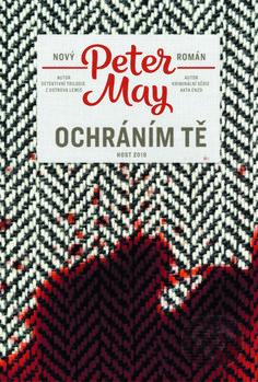 Kniha: Ochráním tě (Peter May) Bratislava, Thriller, Maya, Roman, Crochet Hats, Cards Against Humanity, Literatura, Author, Sociology