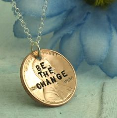 Be the Change  Hand stamped penny necklace  with sterling silver by KathrynRiechert