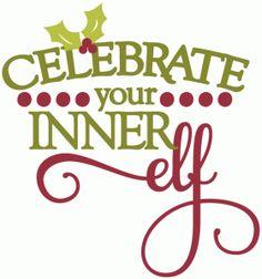 Silhouette Design Store - View Design #52225: celebrate your inner elf - layered phrase