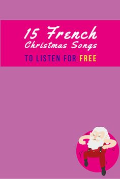 15 French Christmas songs to listen for How to get access to the 15 How To get the lyrics and start to turn your computer into a Karaoke Latest Christmas Songs, French Christmas Songs, Christmas Songs For Kids, Christmas Carols Songs, French Songs, French Christmas Traditions, French Movies, French Language Lessons, French Lessons
