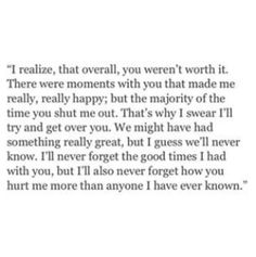 This took the words right out of my mouth. You hurt me so very badly! Now Quotes, Quotes Thoughts, Quotes To Live By, Life Quotes, Bad Breakup Quotes, Forget Him Quotes, Heartbreak Qoutes Hurt, You Lost Me Quotes, Favorite Quotes