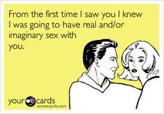 funny ecards | Flirting Ecards, Free flirting Cards, Funny flirting Greeting Cards ...