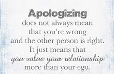 Be quick to apologize and forgive. Never keep score, harbor ill feelings, or hold on to a grudge. Eliminate selfishness and pride, dismiss contention, cease from finding fault and complaining. Inviting peace instead by showing kindness will ALWAYS be a much better choice.