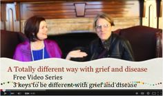Grief and disease done different, 3 keys to assist you in having ease with grief and disease