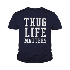 Funny Thug Life Matters Meaning T Shirt, Thug Life Matters Noun Definition #gift #ideas #Popular #Everything #Videos #Shop #Animals #pets #Architecture #Art #Cars #motorcycles #Celebrities #DIY #crafts #Design #Education #Entertainment #Food #drink #Gardening #Geek #Hair #beauty #Health #fitness #History #Holidays #events #Home decor #Humor #Illustrations #posters #Kids #parenting #Men #Outdoors #Photography #Products #Quotes #Science #nature #Sports #Tattoos #Technology #Travel #Weddings…