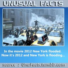 In the movie 2012 New York flooded. Now it's 2012 and New York is flooding..