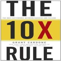 The 10 X Rule by Grant Cordone,  Make Today Count by John C Maxwell  Read together can change the way you view your life.