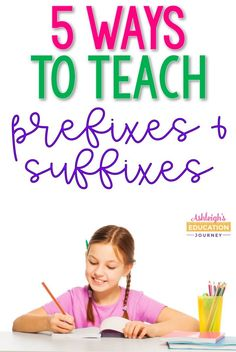 Discover 5 FUN ways to teach prefixes and suffixes to upper elementary students!