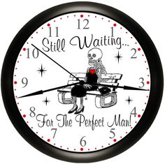 "Wall Clock "" Waiting For The Perfect Man"" Funny Gift Idea For The Single Lady. Can Be Personalized With Name.Simply Southern Gift, $18.00"