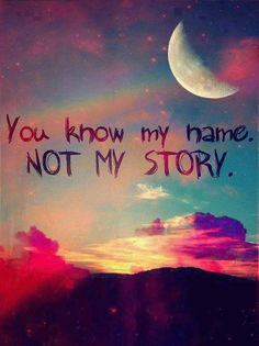 The story that you know about me was told You .