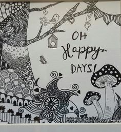 Oh happy days! - quoted zentangle
