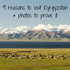 9 reasons to visit Kyrgyzstan and photos to prove it
